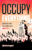 OCCUPY EVERYTHING: Anarchists in the Occupy Movement