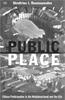 PUBLIC PLACE: Citizen PArticipation in the Neighbourhood and the City
