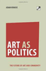 Art as politics: The future of art and community